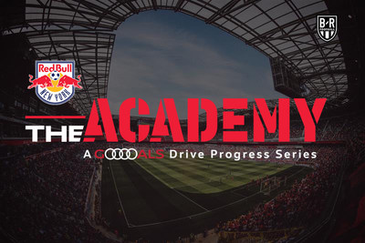 Audi, Bleacher Report and MLS Debut Season 2 of The ACADEMY Featuring New York Red Bulls MLS Academy on April 27